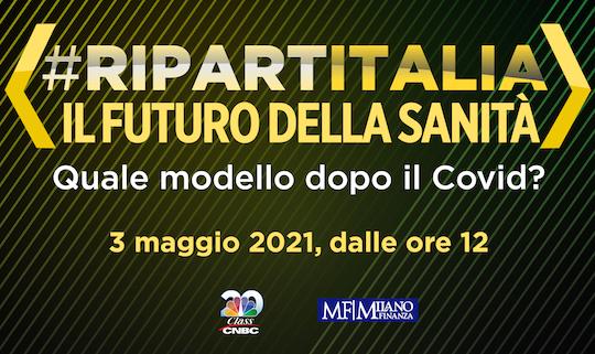 #RIPARTITALIA - Il futuro della sanità 2021